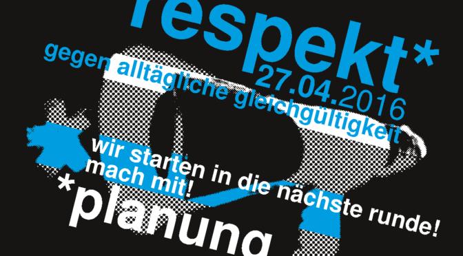 respekt* – gegen alltägliche gleichgültigkeit